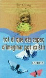 TOT EL QUE ETS CAPAÇ D´IMAGINAR POT EXISTIR