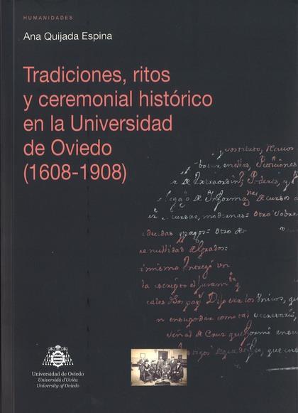 TRADICIONES, RITOS Y CEREMONIAL HISTÓRICO EN LA UNIVERSIDAD DE OVIEDO, 1608-1908