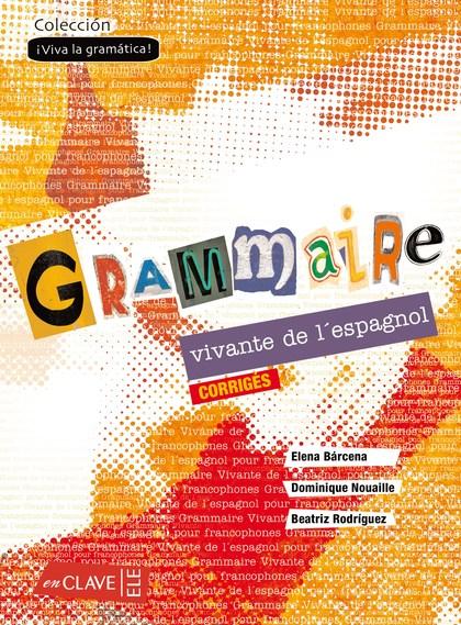 GRAMMAIRE VIVANTE DE L´ESPAGNOL - CORRIGÉS