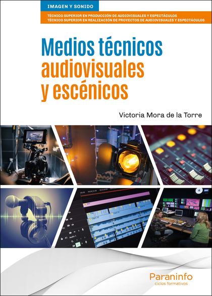 MEDIOS TÉCNICOS AUDIOVISUALES Y ESCÉNICOS.
