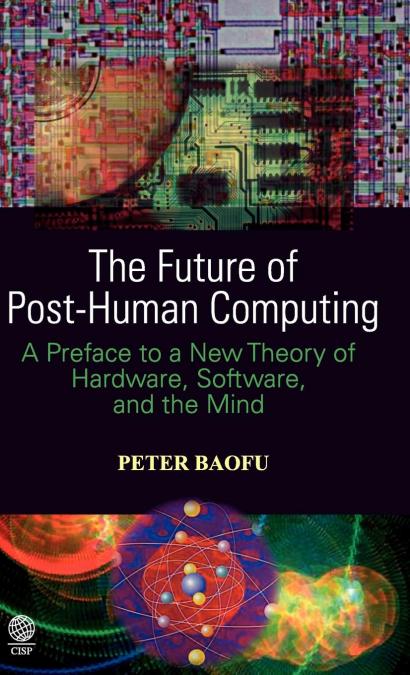 THE FUTURE OF POST-HUMAN COMPUTING