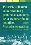 PUERICULTURA VULNERABILIDAD Y PROBLEMAS COMUNES DE LA MADURACION NIÑOS