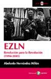 EZLN REVOLUCION PARA LA REVOLUCION (1994-2005) (0