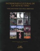 PATRIMONIO CULTURAL DE LA VID Y EL VINO = VINE AND WINE CULTURAL HERITAGE