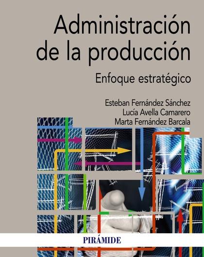 ADMINISTRACIÓN DE LA PRODUCCIÓN                                                 ENFOQUE ESTRATÉ