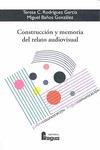 CONSTRUCCIÓN Y MEMORIA DEL RELATO AUDIOVISUAL