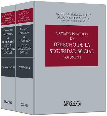 TRATADO PRÁCTICO DE DERECHO DE LA SEGURIDAD SOCIAL (VOLUMEN I).