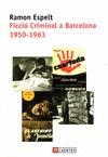 FICCIÓ CRIMINAL A BARCELONA, 1950-1963