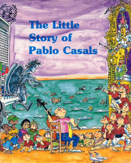 THE LITTLE STORY OF PAU CASALS