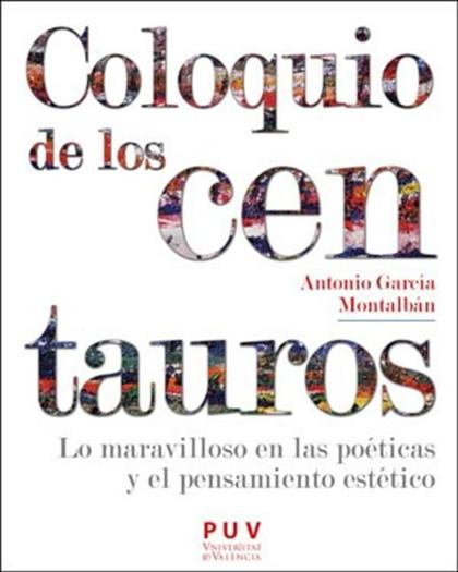 COLOQUIO DE LOS CENTAUROS                                                       LO MARAVILLOSO