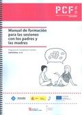 MANUAL DE FORMACIÓN PARA LAS SESIONES CON LOS PADRES Y LAS MADRES               PROGRAMA DE COM