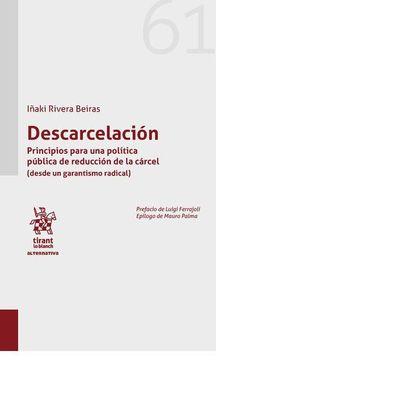 DESCARCELACION. PRNCIPIOS PARA UNA POLITICA PUBLICA DE REDUCCION DE LA CARCEL 61