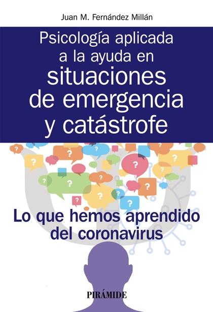 PSICOLOGÍA APLICADA A LA AYUDA EN SITUACIONES DE EMERGENCIA Y CATÁSTROFE.