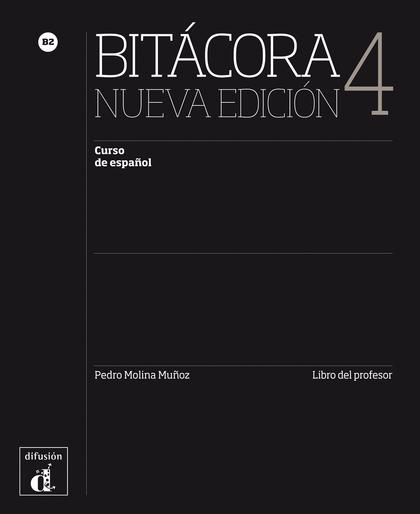 BITÁCORA 4 NUEVA EDICIÓN - LIBRO DEL PROFESOR. B2