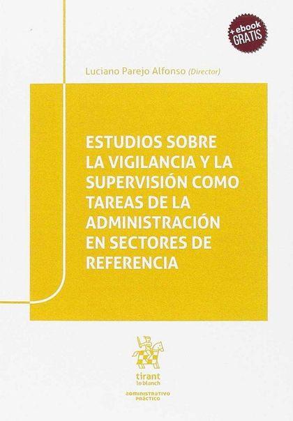 ESTUDIOS SOBRE LA VIGILANCIA Y LA SUPERVISIÓN COMO TAREAS DE LA ADMINISTRACIÓN E.