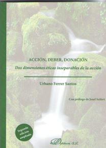 ACCIÓN, DEBER, DONACIÓN. DOS DIMENSIONES ÉTICAS INSEPARABLES DE LA ACCIÓN