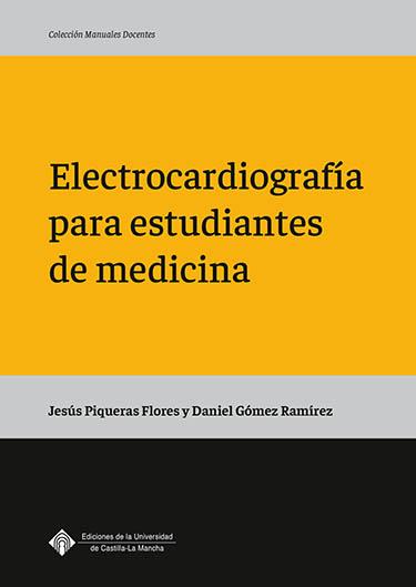 ELECTROCARDIOGRAFÍA PARA ESTUDIANTES DE MEDICINA