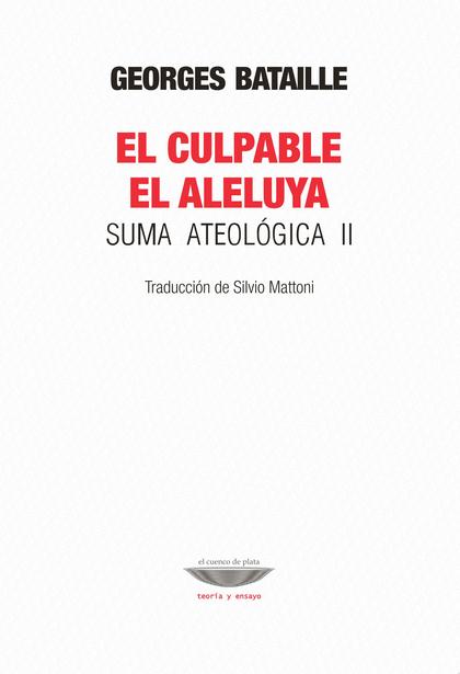 CULPABLE, EL ALELUYA. SUMA ATEOLOGICA II