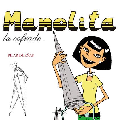 MANOLITA, LA COFRADE.