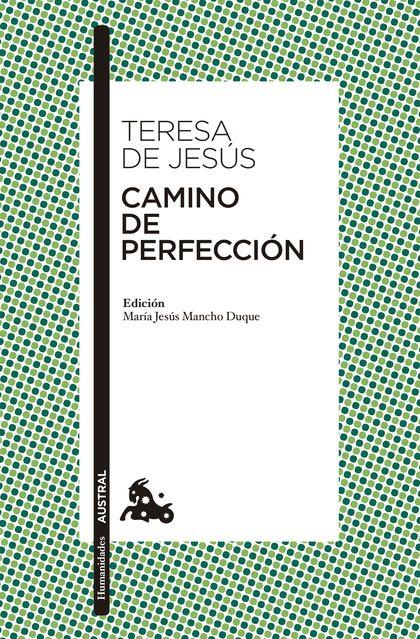 CAMINO DE PERFECCIÓN. EDICIÓN A CARGO DE MARÍA JESÚS MANCHO DUQUE