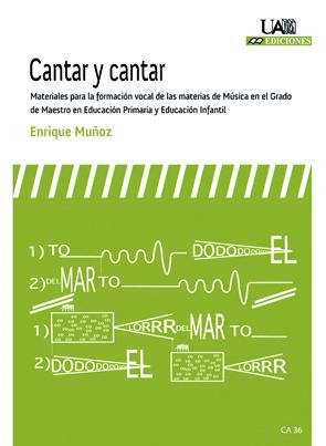 CANTAR Y CANTAR : MATERIALES PARA LA FORMACIÓN VOCAL DE LAS MATERIAS DE MÚSICA EN EL GRADO DE M