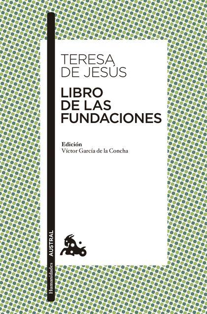 LIBRO DE LAS FUNDACIONES. EDICIÓN A CARGO DE VÍCTOR GARCÍA DE LA CONCHA