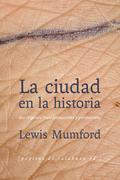 LA CIUDAD EN LA HISTORIA : SUS ORÍGENES, TRANSFORMACIONES Y PERSPECTIVAS
