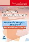 AUXILIARES ADMINISTRATIVOS, FUNDACIÓN HOSPITAL SON LLÀTZER (PALMA DE MALLORCA). SUPUESTOS PRÁCT