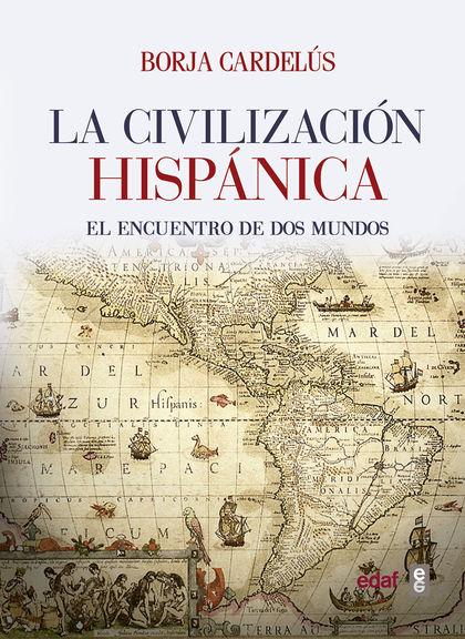 LA CIVILIZACIÓN HISPÁNICA                                                       EL ENCUENTRO DE