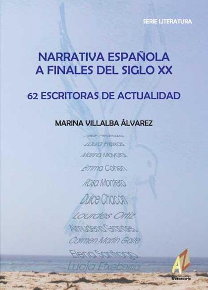 NARRATIVA ESPAÑOLA A FINALES EL SIGLO XX : 62 ESCRITURAS DE ACTUALIDAD