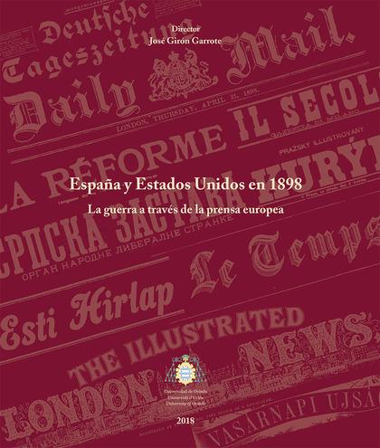 ESPAÑA Y ESTADOS UNIDOS EN 1898                                                 LA GUERRA A TRA