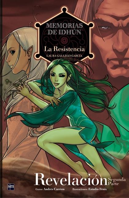 MEMORIAS DE IDHUN. LA RESISTENCIA : REVELACIÓN