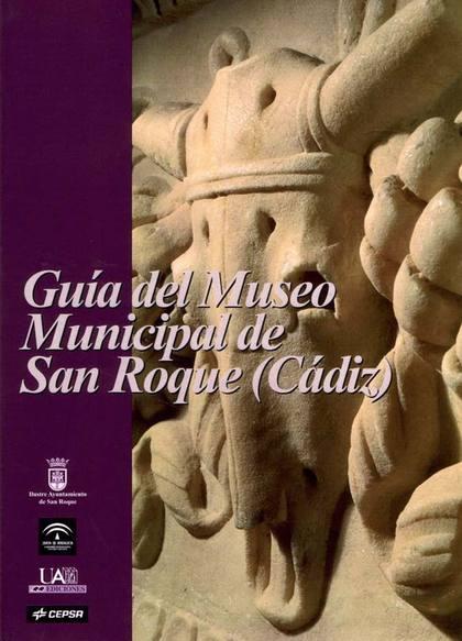 GUÍA DEL MUSEO MUNICIPAL DE SAN ROQUE, CÁDIZ