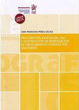 PRESCRIPCIÓN, INDICACIÓN, USO Y AUTORIZACIÓN DE DISPENSACIÓN DE MEDICAMENTOS Y P.