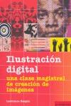 DIGITAL ILUSTRATION = ILUSTRACIÓN DIGITAL : UNA CLASE MAGISTRAL DE CREACIÓN DE IMÁGENES
