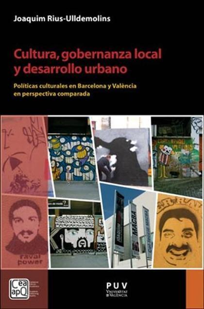 CULTURA, GOBERNANZA LOCAL Y DESARROLLO URBANO. POLÍTICAS CULTURALES EN BARCELONA Y VALÈNCIA EN
