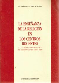 ENSEÑANZA RELIGIÓN EN CENTROS DOCENTES : A LA LUZ CONSTITUCIÓN...