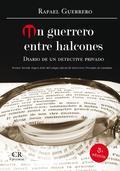 UN GUERRERO ENTRE HALCONES : DIARIO DE UN DETECTIVE PRIVADO
