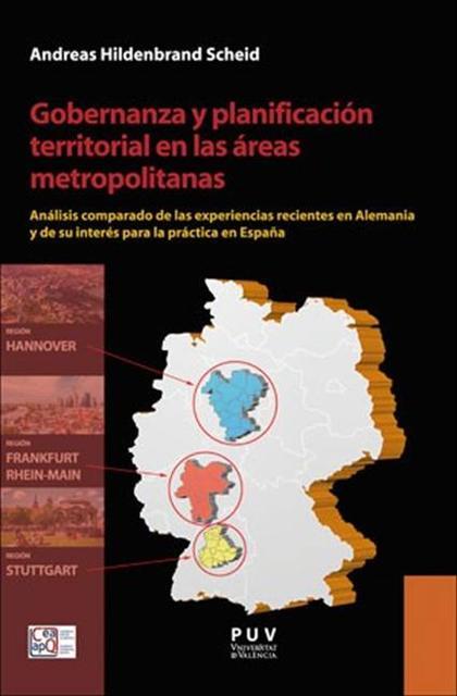 GOBERNANZA Y PLANIFICACIÓN TERRITORIAL EN LAS ÁREAS METROPOLITANAS. ANÁLISIS COMPARADO DE LAS E