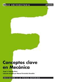 BASE UNIVERSITARIA, FÍSICA, CONCEPTOS CLAVE EN MECÁNICA, BACHILLERATO