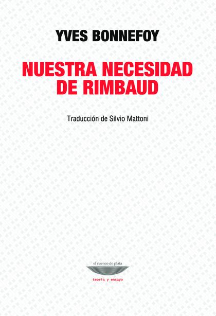 NUESTRA NECESIDAD DE RIMBAUD.