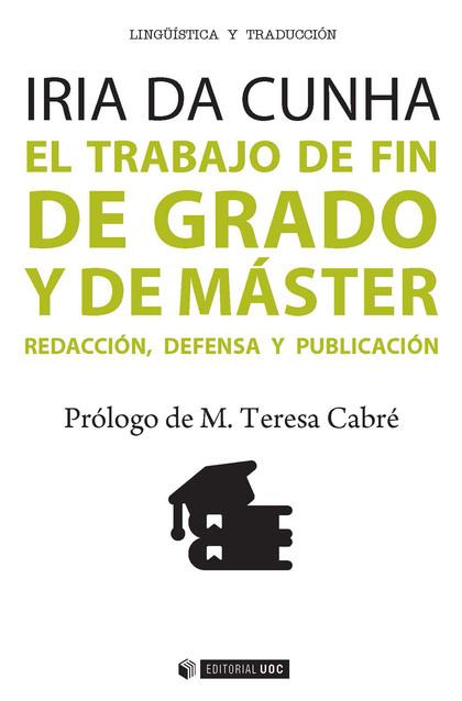 TRABAJO DE FIN DE GRADO Y DE MASTER REDACCION DEFENSA,EL