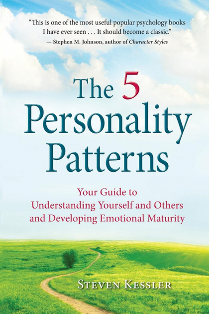 THE 5 PERSONALITY PATTERNS. YOUR GUIDE TO UNDERSTANDING YOURSELF AND OTHERS AND DEVELOPING EMOT