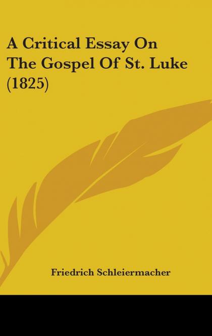 A CRITICAL ESSAY ON THE GOSPEL OF ST. LUKE (1825)