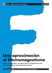 BASE UNIVERSITARIA, FÍSICA, UNA APROXIMACIÓN AL ELECTROMAGNETISMO