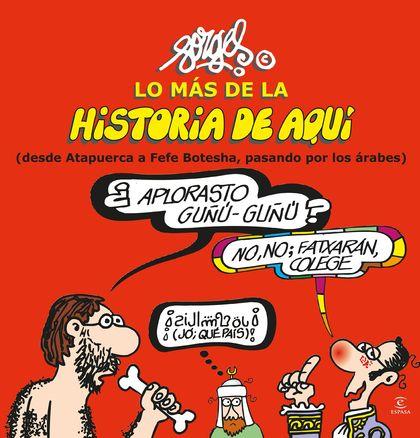 LO MÁS DE LA HISTORIA DE AQUÍ 1. (DESDE ATAPUERCA A FEFE BOTESHA, PASANDO POR LOS ÁRABES)