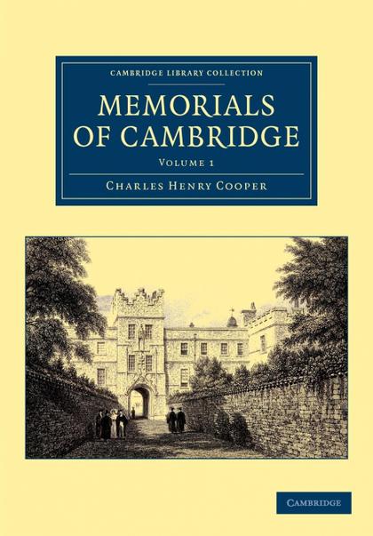 MEMORIALS OF CAMBRIDGE - VOLUME 1