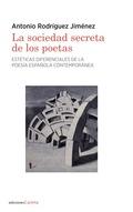 LA SOCIEDAD SECRETA DE LOS POETAS. ESTÉTICAS DIFERENCIALES DE LA POESÍA ESPAÑOLA CONTEMPORÁNEA