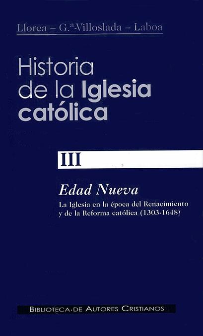 EDAD NUEVA, 1303-1648: LA IGLESIA EN LA ÉPOCA DEL RENACIMIENTO Y DE LA