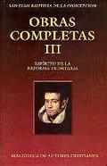 OBRAS COMPLETAS DE SAN JUAN BAUTISTA DE LA CONCEPCIÓN. III: ESPÍRITU DE LA REFOR.